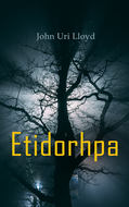 Etidorhpa; or, The End of Earth