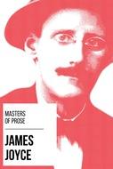Masters of Prose - James Joyce