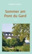 Sommer am Pont du Gard