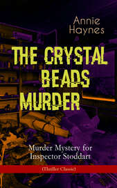 THE CRYSTAL BEADS MURDER – Murder Mystery for Inspector Stoddart (Thriller Classic)