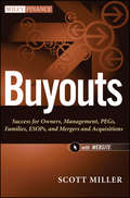 Buyouts. Success for Owners, Management, PEGs, ESOPs and Mergers and Acquisitions