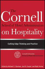 The Cornell School of Hotel Administration on Hospitality. Cutting Edge Thinking and Practice