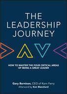 The Leadership Journey. How to Master the Four Critical Areas of Being a Great Leader