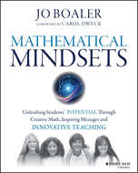 Mathematical Mindsets. Unleashing Students\' Potential through Creative Math, Inspiring Messages and Innovative Teaching