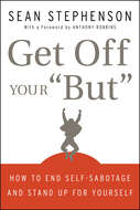 """Get Off Your \""""But\"""". How to End Self-Sabotage and Stand Up for Yourself"""
