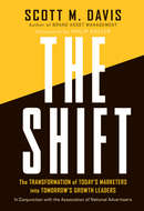 The Shift. The Transformation of Today\'s Marketers into Tomorrow\'s Growth Leaders