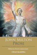 John Milton Prose. Major Writings on Liberty, Politics, Religion, and Education