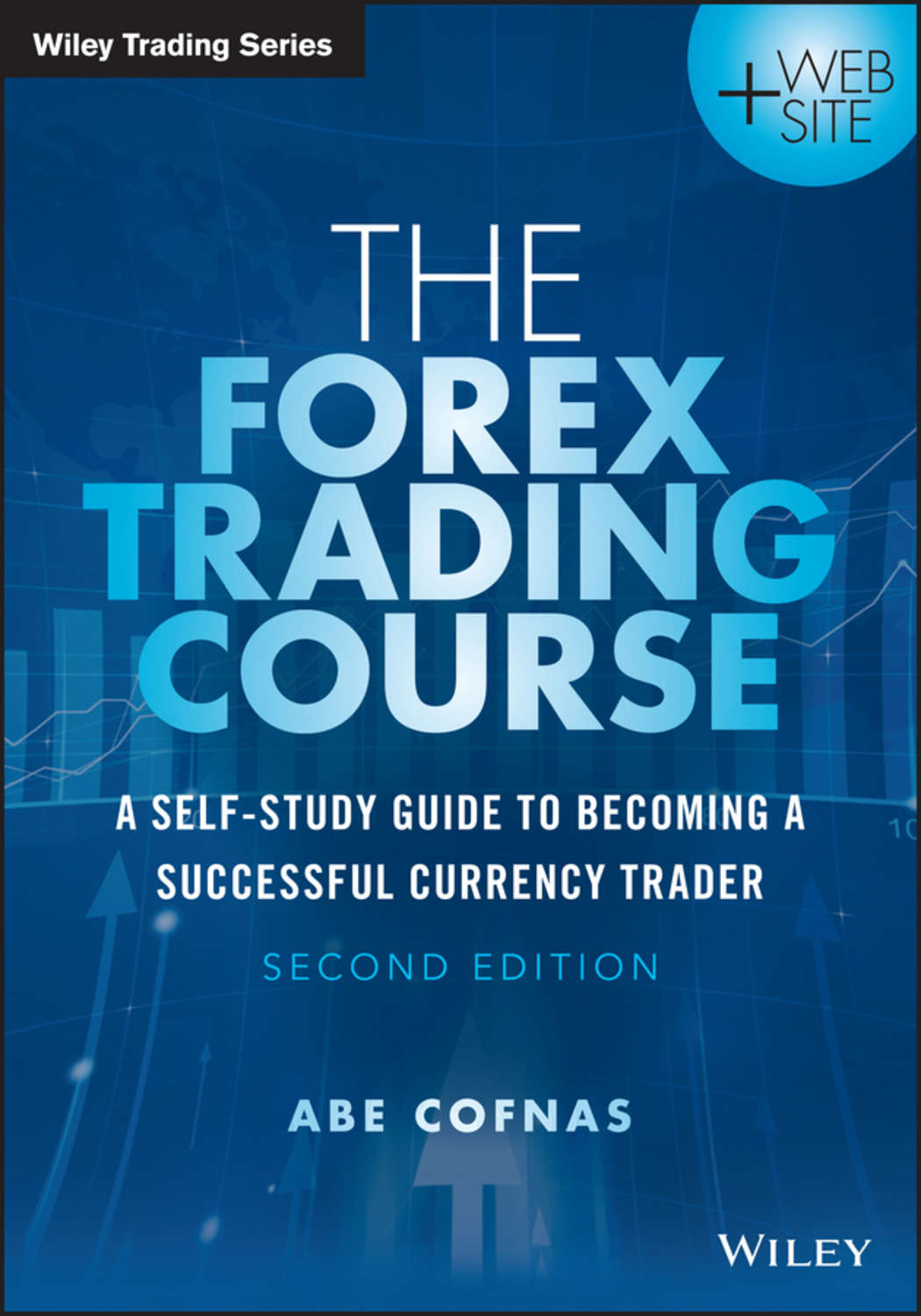 Abe Cofnas, The Forex Trading Course. A Self-Study Guide ...