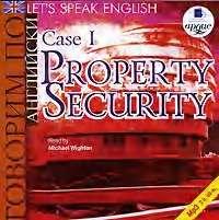 Let's Speak English. Case 1. Property Security