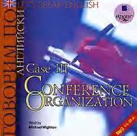 Let's Speak English. Case 3. Conference Organization