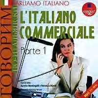 Коллектив авторов - Parliamo italiano: L'Italiano commerciale. Parte 1