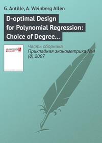 Купить книгу D-optimal Design for Polynomial Regression: Choice of Degree and Robustness, автора
