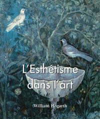 Купить книгу L'Esthétisme dans l'art, автора William  Hogarth