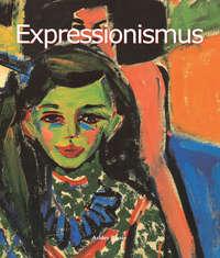 Купить книгу Expressionismus, автора Ashley  Bassie