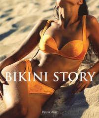 Купить книгу Bikini Story, автора Patrik  Alac