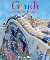 Купить книгу Antoni Gaudí, автора Jeremy  Roe