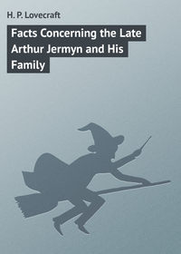 Купить книгу Facts Concerning the Late Arthur Jermyn and His Family, автора