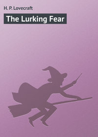 Купить книгу The Lurking Fear, автора