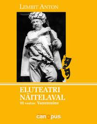 Купить книгу Eluteatri näitelaval III vaatus. Vanemuine, автора