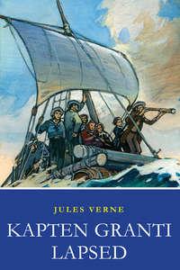 Купить книгу Kapten Granti lapsed, автора Jules  Verne