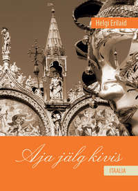 Купить книгу Aja jälg kivis. Itaalia, автора