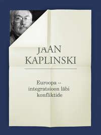 Jaan Kaplinski - Euroopa – integratsioon läbi konfliktide