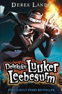 Купить книгу Detektiiv Luuker Leebesurm, автора Derek  Landy
