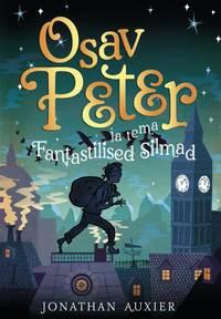 Купить книгу Osav Peter ja tema Fantastilised Silmad, автора Jonathan  Auxier