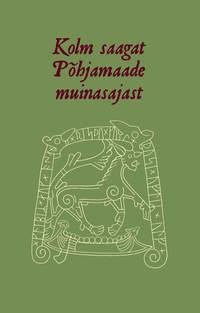 Купить книгу Kolm saagat Põhjamaade muinasajast, автора