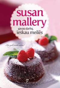 Купить книгу Gavau darbą, ieškau meilės, автора Susan  Mallery