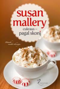 Купить книгу Cukraus pagal skonį, автора Susan  Mallery