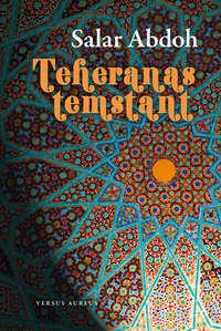 Купить книгу Teheranas temstant, автора Salar  Abdoh