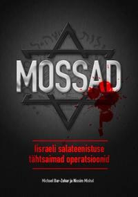 Купить книгу Mossad. Iisraeli salateenistuse tähtsaimad operatsioonid, автора Michael  Bar-Zohar