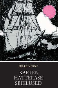 Купить книгу Kapten Hatterase seiklused, автора Jules  Verne