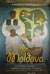 Купить книгу Minu Moldova, автора