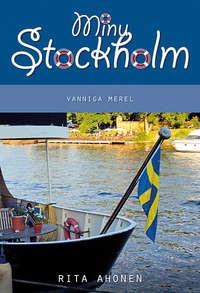 Купить книгу Minu Stockholm. Vanniga merel, автора