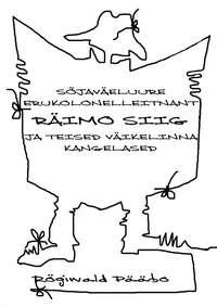 Купить книгу Sõjaväeluure erukolonelleitnant RÄIMO SIIG ja teised Väikelinna kangelased, автора