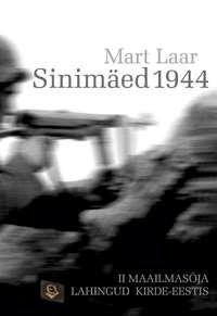 Купить книгу Sinimäed 1944, автора