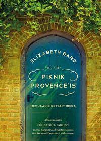 Купить книгу Piknik Provence'is, автора Elizabeth  Bard