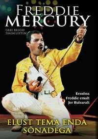Купить книгу Freddie Mercury elust tema enda sõnadega, автора Greg  Brooks