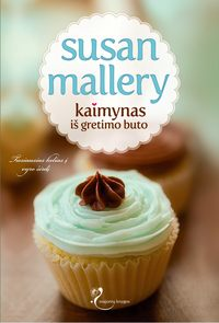 Купить книгу Kaimynas iš gretimo buto, автора Susan  Mallery