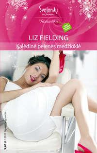 Купить книгу Kalėdinė pelenės medžioklė, автора Liz  Fielding