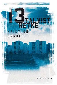 Купить книгу 13 talvist hetke, автора