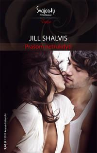 Купить книгу Prašom netrukdyti, автора Jill Shalvis
