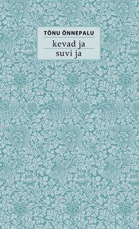 Купить книгу Kevad ja suvi ja, автора