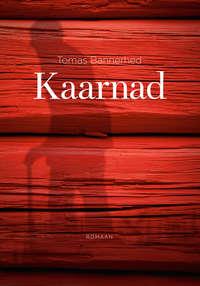 Купить книгу Kaarnad, автора Tomas  Bannerhed