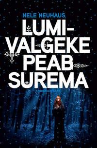 Купить книгу Lumivalgeke peab surema, автора