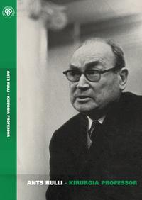 Купить книгу Ants Rulli – kirurgia professor, автора
