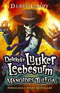 Купить книгу Detektiiv Luuker Leebesurm 2: Mängides Tulega, автора Derek  Landy