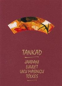 Купить книгу Tankad. Jaapani luulet Uku Masingu tõlkes, автора Коллектива авторов